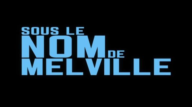SOUS LE NOM DE MELVILLE / CODE NAME MELVILLE