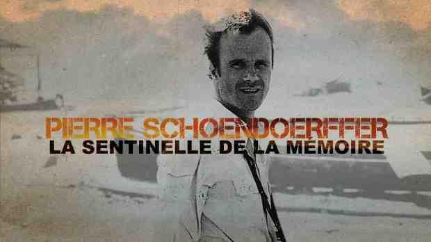 PIERRE SCHOENDOERFFER, LA SENTINELLE DE LA MEMOIRE / PIERRE SCHOENDOERFFER, THE SENTINEL OF MEMORY