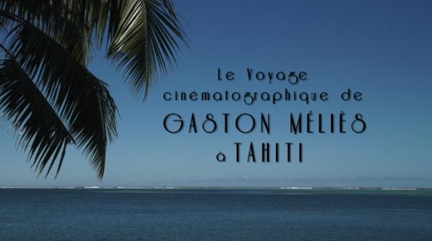 Le Voyage cinématographique de Gaston Méliès à Tahiti